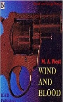 Wind And Blood, de M. A. West